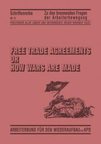 Free Trade Agreements or How Wars are made Bild